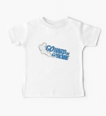 Go hard or go home - 5 Baby Tee