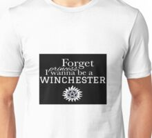 'Forget princess, I wanna be a Winchester' Unisex T-Shirt