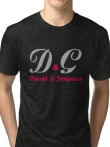 Drunk And Gorgeous Tri-blend T-Shirt