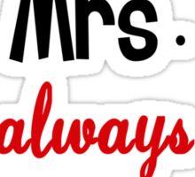 Mrs Always Right Sticker