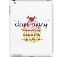 I Thought Clean Eating Was Devouring Cupcakes iPad Case/Skin