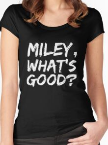 MILEY, WHAT'S GOOD? Women's Fitted Scoop T-Shirt