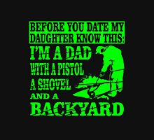 I m A Dad With A Pistol A Shovel And A Backyard Unisex T-Shirt