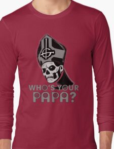 WHO'S YOUR PAPA? - monochrome Long Sleeve T-Shirt