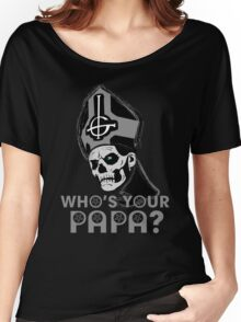 WHO'S YOUR PAPA? - monochrome Women's Relaxed Fit T-Shirt