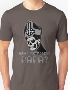 WHO'S YOUR PAPA? - monochrome Unisex T-Shirt