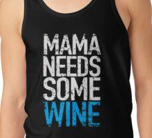 Mama Needs Some Wine Tank Top