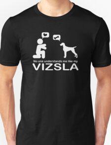 No One Understands Me Like My Vizsla Dogs Unisex T-Shirt