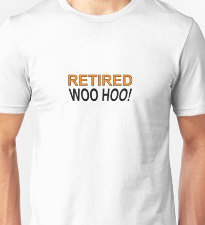 Retired Woo Hoo Unisex T-Shirt