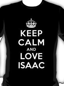 Keep Calm and Love Isaac T-Shirt