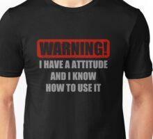 Warning I Have An Attitude Unisex T-Shirt