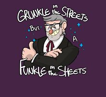Grunkle In The Streets Unisex T-Shirt