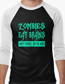 Zombies Eat Brains Don t Worry You re Safe Men's Baseball ¾ T-Shirt