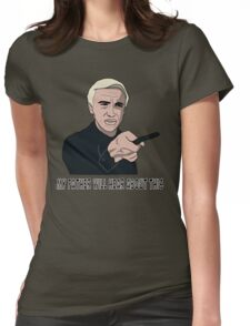My father will hear about this Womens Fitted T-Shirt