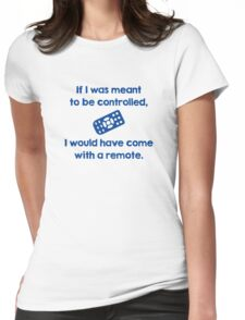 Meant To Be Controlled Womens Fitted T-Shirt