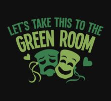 Let's take this to the GREEN ROOM funny DRAMA design Kids Clothes