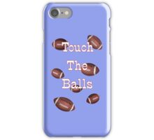 Touch the Balls .. Rugby iPhone Case/Skin