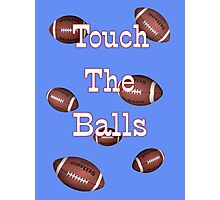 Touch the Balls .. Rugby Photographic Print