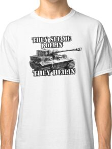 They see rollin they heilin Classic T-Shirt