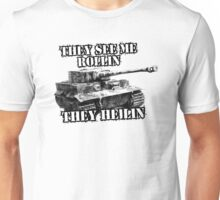 They see rollin they heilin Unisex T-Shirt