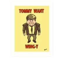 Tommy Want Wing-y Art Print