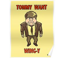 Tommy Want Wing-y Poster