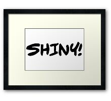 Shiny (Black on White) Framed Print