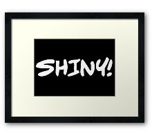 Shiny! (White on Black) Framed Print