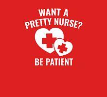 Want A Pretty Nurse? T-Shirt
