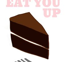 You're Delicious I Could Eat You Up by peachtrea