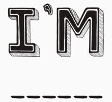 I'm ____ (Editable) Baby Tee