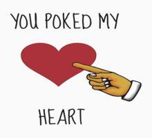 You poked my heart Kids Tee