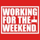 Working for the Weekend by Ron Davey