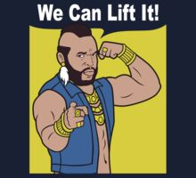 Gym Mr T We Can Lift It! by NibiruHybrid