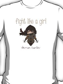 Fight Like a Girl - Demon Hunter | Diablo 3 T-Shirt