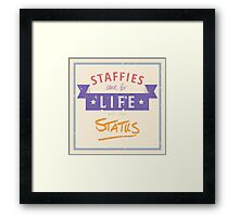 Staffie for Life Not Status Framed Print