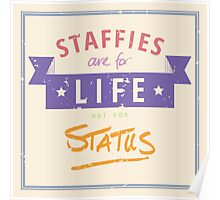 Staffie for Life Not Status Poster