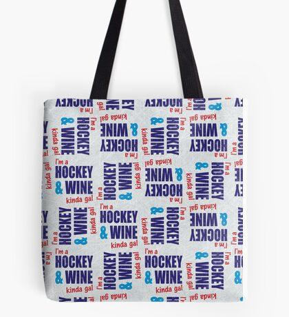 I'm A Hockey & Wine Kinda Gal Tote Bag