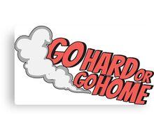 Go hard or go home - 7 Canvas Print