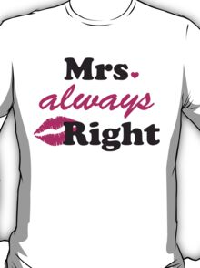 Mrs. Always Right T-Shirt