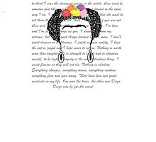 Personalised Frida Kahlo and quotes. by dennyart
