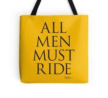 All Men Must Ride Tote Bag