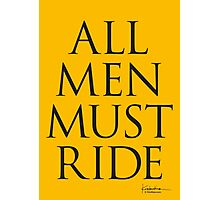 All Men Must Ride Photographic Print
