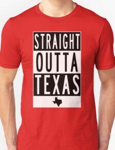 STRAIGHT OUTTA TEXAS Unisex T-Shirt