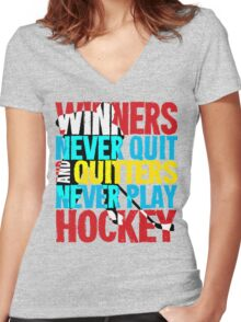 Winners Never Quit & Quitters Never Play Hockey Women's Fitted V-Neck T-Shirt