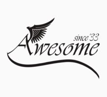 Awesome Since 1933 by rardesign