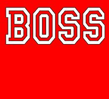 Boss, The Boss, The Govenor, CEO, In charge, The Chief, Obey! On Red by TOM HILL - Designer