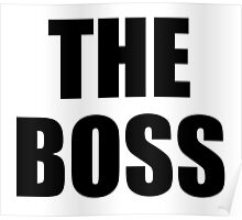 THE BOSS, Gaffer, Boss, The Govenor, CEO, In charge, The Chief, Obey! Poster