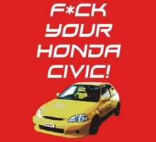 F*ck Your Honda Civic by peyton7