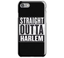 straight out of harlem iPhone Case/Skin